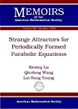 Strange Attractors for Periodically Forced Parabolic Equations, Kening Lu and Qiudong Wang, 0821884840