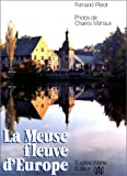 La Meuse, fleuve d'Europe