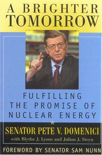 A Brighter Tomorrow: Fulfilling the Promise of Nuclear Energy
