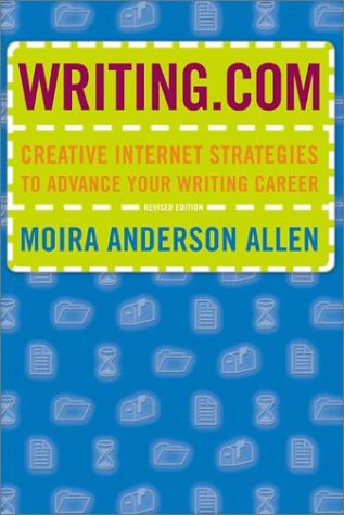 Download Writing. Com: Creative Internet Strategies to Advance Your Writing Career pdf