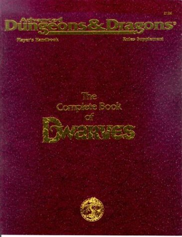 The Complete Book of Dwarves (Advanced Dungeons & Dragons Player's Handbook Rules Supplement - PHBR6)