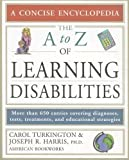 The A to Z of Learning Disabilities, Carol A. Turkington and Joseph R. Harris, 0816064008