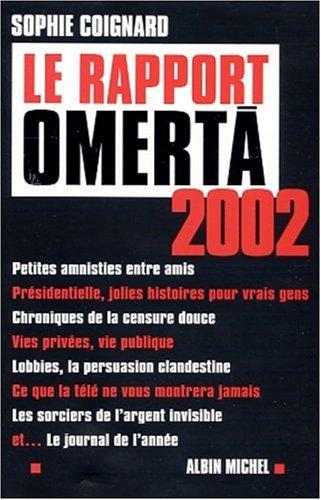 Le Rapport Omerta 2002 (Anglais) Broché – 6 février 2002 Sophie Coignard Albin Michel 2226130721 Politikwissenschaft