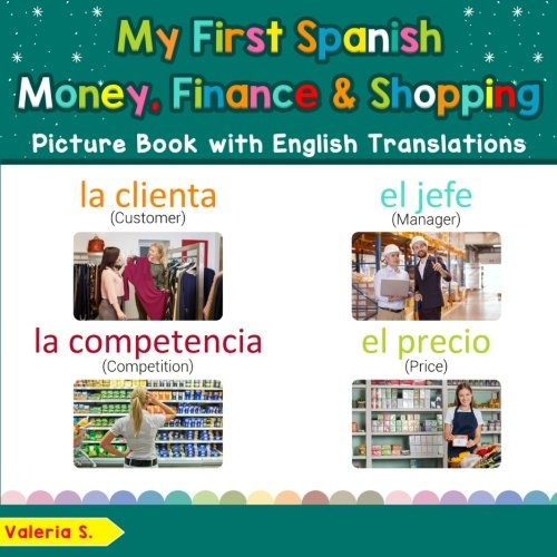 My First Spanish Money, Finance & Shopping Picture Book with English Translation: Bilingual Early Learning & Easy Teaching Spanish Books for Kids ... for Children) (Volume 20) (Spanish Edition)