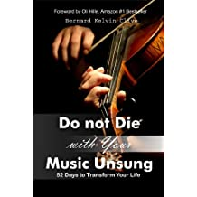 Do Not Die with your Music Unsung!