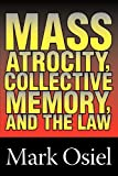 Mass Atrocity, Collective Memory, and the Law