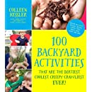 100 Backyard Activities That Are the Dirtiest, Coolest, Creepy-Crawliest Ever!: Become an Expert on Bugs, Beetles, Worms, Frogs, Snakes, Birds, Plants and More