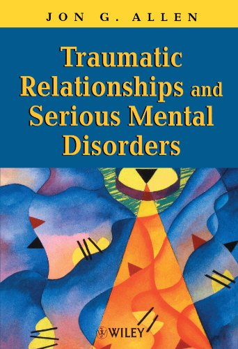 Traumatic Relationships and Serious Mental Disorders by Allen