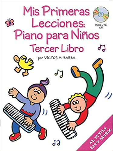 Mis Primeras Lecciones: Piano Para Ni os Tercer Libro: Amazon.es: Victor Barba: Libros