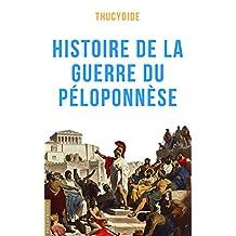 Histoire de la guerre du Péloponnèse (French Edition)
