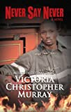 Never Say Never (Thorndike Press Large Print African-American)