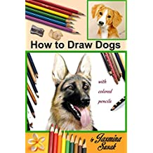 How to Draw Dogs: with Colored Pencils (English Edition)