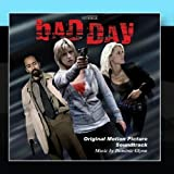 Bad Day: Original Motion Picture Soundtrack by Dominic Glynn (2011-01-19?