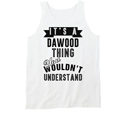 T Shirt Warrior Its A Dawood Thing Last Name Tanktop S White