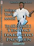 BUSHIDO-KAI'S KATA COMPARISON SERIES: TENSHO, HAKUCHO, PAPUREN: the Aiki of Karate - CyberMonday Sale Price!