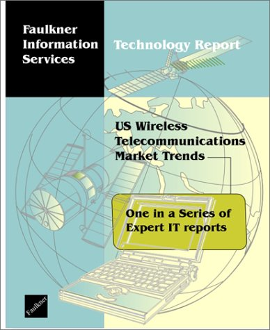 US Wireless Telecommunications Market Trends Faulkner Information Services