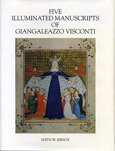 Five Illuminated Manuscripts of Giangaleazzo Visconti (College Art Association Monograph)