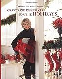 Crafts and Keepsakes for the Holidays, Martha Stewart Living Magazine Staff, 0609804405