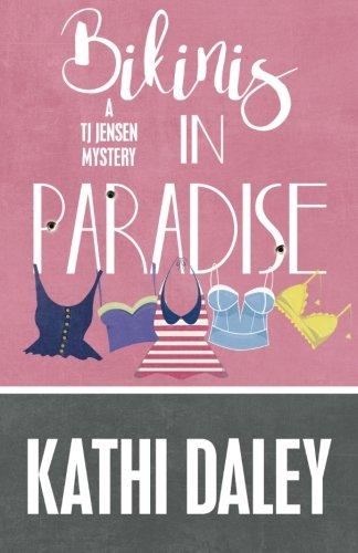 Bikinis in Paradise (A Tj Jensen Mystery) (Volume 3)
