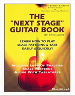 The Next Stage Guitar Book - Learn How to Play Scale Patterns & Tabs Easily &
