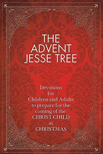 The Advent Jesse Tree: Devotions for Children and Adults to Prepare for the Coming of the Christ Child at - At Stores Mall Marketplace