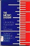 The Metric System, Nancy C. Whitman and Frederick G. Braun, 0471027634