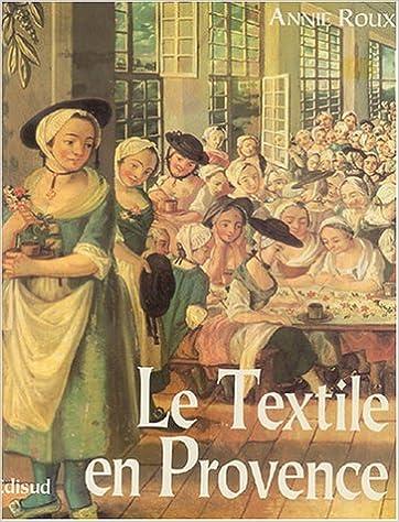 En ligne téléchargement gratuit Le textile en Provence epub, pdf