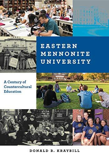 Eastern Mennonite University: A Century of Countercultural Education