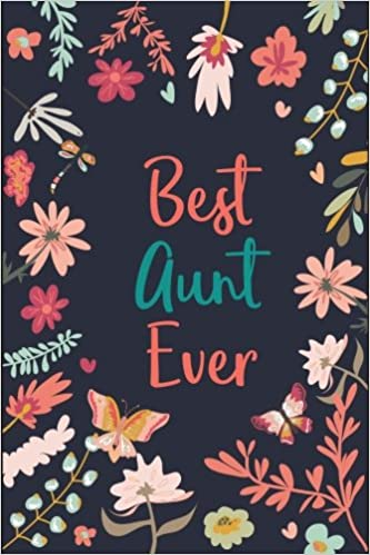 Amazon.com: Best Aunt Ever: Lined Journal for Aunt; My Aunt ...