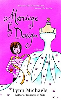 Marriage By Design: A Novel by [Michaels, Lynn]