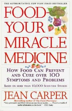 Jean Carper: Food--Your Miracle Medicine (Paperback); 1994 Edition