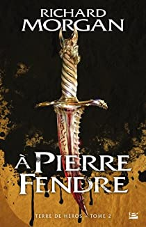 Terre de héros, Tome 2 : A Pierre fendre par Morgan