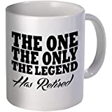 Willcallyou The One, The Only The Legend Had Retired - 11 Ounces Funny Coffee Mug