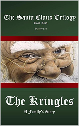 Kringle Santa - The Kringles: A Family's Story (The Santa Claus Trilogy Book 2)
