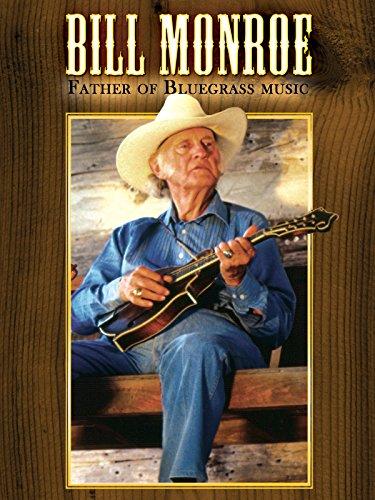 (Bill Monroe - Father Of Bluegrass Music)
