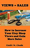 Views = Sales: How to Increase Your Etsy Shop Views and Gain More Sales