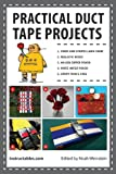 Practical Duct Tape Projects, Instructables.com Staff, 1620877090