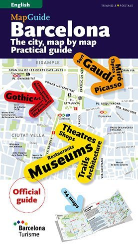 BARCELONA GUIDE & MAP: The City, Map by Map. Practical guide (MapGuides (Triangle Postals))