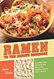Ramen to the Rescue Cookbook, Jessica Harlan, 1569759901