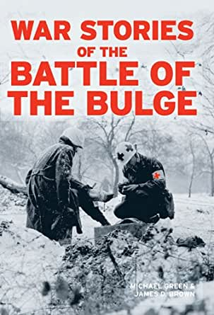 War Stories of the Battle of the Bulge (English Edition) eBook: GREEN, MICHAEL, Brown, James D.: Amazon.es: Tienda Kindle