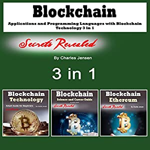 Blockchain: Applications and Programming Languages with Blockchain Technology: 3 in 1 Audiobook