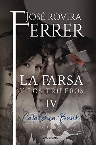 La farsa y los trileros IV: Catalonia Bank (Spanish Edition) ebook