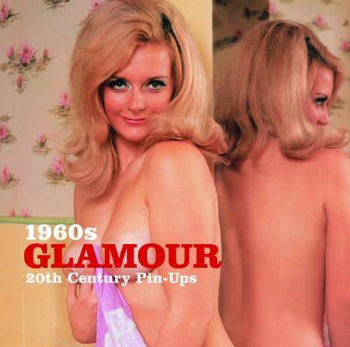 1960s Glamour (20th Century Pin-Ups), used for sale  Delivered anywhere in USA
