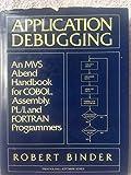 Application Debugging: An MVS Abend Handbook for