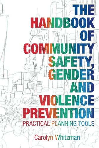 The Handbook of Community Safety Gender and Violence Prevention: Practical Planning Tools