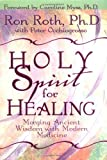 Holy Spirit for Healing, Ron Roth and Peter Occhiogrosso, 1561707066