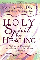 Holy Spirit for Healing: Merging Ancient Wisdom With Modern Medicine
