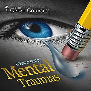 Overcoming Mental Traumas