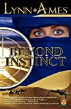 Beyond Instinct, Lynn Ames, 1936429020