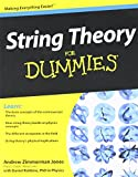 String Theory for Dummies, Andrew Zimmerman Jones and Dummies Technical Press Staff, 047046724X